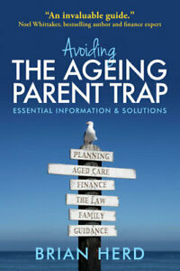 NEW Avoiding the Ageing Parent Trap By Brian Herd Paperback Free Shipping
