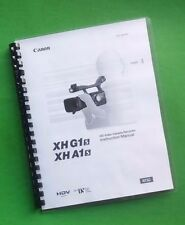 LASER PRINTED Canon XHA1s XHG1s Camera 155 Page Owners Manual Guide