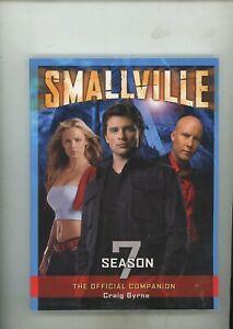 Smallville Season 7 Official Companion Paperback, Craig Byrne, Excellent
