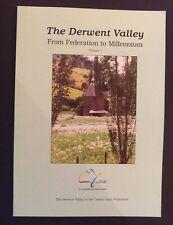 The Derwent Valley - From Federation To Millennium - pb 2001 - Tasmania History