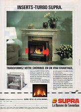 Publicité 1987  SUPRA  cheminée inserts chauffage