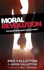 Moral Revolution: The Naked Truth About Sexual Purity by Vallotton, Kris, NEW Bo