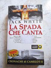 Jack Whyte - La spada che canta (Cronache di Camelot vol. 2) ed. tascabile