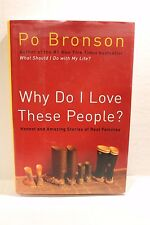 Why Do I Love These People? : Honest and Amazing Stories by Po Bronson - 1st Ed