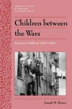 Children between the Wars: American Childhood 1920-1940-ExLibrary