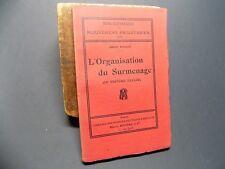L'ORGANISATION DU SURMENAGE (Le système Taylor) Emile Pouget 1914 Socialisme