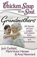Chicken Soup for the Soul: Grandmothers: 101 Stories of Love, Laughs, and Lesson