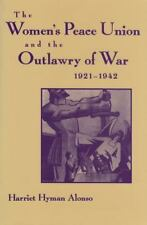 Women's Peace Union and the Outlawry of War, 1921-1942 (Paperback or Softback)