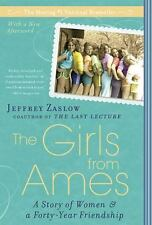 The Girls from Ames: A Story of Women and a Forty-Year Friendship, Jeffrey Zaslo