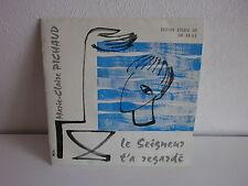 MARIE CLAIRE PICHAUD Le Seignuer t a regardé SM 45-63