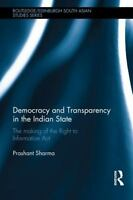 Democracy and Transparency in the Indian State: The Making of the Right to Infor