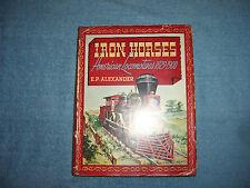 IRON HORSES by E. P. Alexander/1st ed/HCDJ/Travel/Railroads