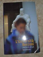 RESTI ENRICO - L'UNIVERSITA' BOCCONI.MEMORIE DI UN TESTIMONE - ANNO:2005 (DJ)