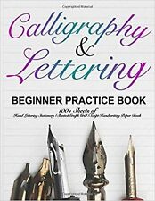 Calligraphy & Lettering Beginner Practice Book: 100+ Sheets of Hand ... New Book
