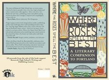 Where the Roses Smell the Best A Literary Companion to Portland by Kate McPhers