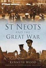 St Neots and the Great War; Paperback Book; Wood Kenneth, 9780752455884