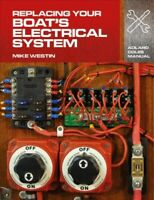 Replacing Your Boat's Electrical System, Paperback by Westin, Mike, Like New ...