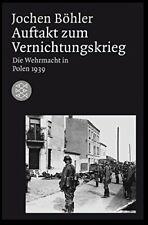 Auftakt zum Vernichtungskrieg: Die Wehrmacht in Polen 1939 by Bohler New*-