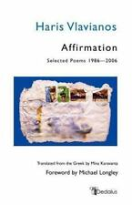 Affirmation: Selected Poems 1986-2006: By Haris Vlavianos, Chares Vlavianos