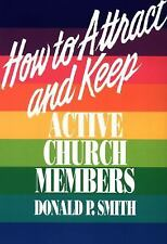 (New) How to Attract and Keep Active Church Members by Donald P. Smith