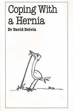 NEW Coping with a Hernia (Overcoming Common Problems Series) by Dr David Delvin