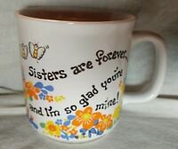 Sisters Are Forever and I'm so glad you're mine Flowers Butterflies Mug Cup