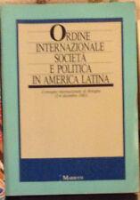 ORDINE INTERNAZIONALE SOCIETà E POLITICA IN AMERICA LATINA '85 MARIETTI Alberti
