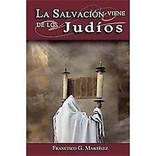 La SalvaciÓN Viene de Los JudíOs by Francisco G. MartÍNez (2012, Paperback)