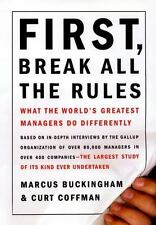 First, Break All the Rules : What the World's Greatest Managers Do...