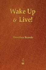 Wake up and Live! by Dorothea Brande (2013, Paperback)