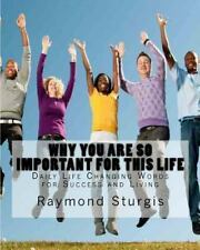 Why You Are So Important for This Life : Daily Life Changing Words for...