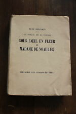 R. BENJAMIN - sous l'oeil en fleurs de Mme de NOAILLES - ed. Champs Elysees 1928