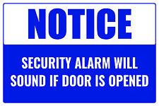 "Notice Security Alarm Will Sound If Door Is Opened 12""x8"" Business Sign"