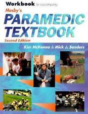 Mosby's Paramedic Textbook Workbook [Aug 03, 2000] McKenna RN  BSN  CEN  EMT-P..