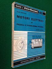 BERTOLINI - MOTORI ELETTRICI DI PICCOLA PICCOLISSIMA POTENZA  Ed. Delfino (1963)