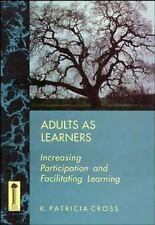 Adults as Learners: Increasing Participation and Facilitating Learning (Jossey B