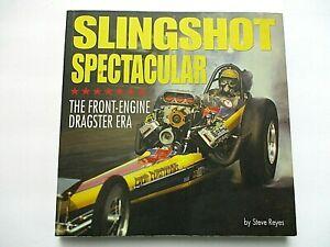 Drag Racing*Dragster*Slingshot Spectacular*History Book*NHRA*191 Pages*Signed*