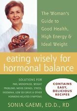 Eating Wisely for Hormonal Balance: The Woman's Guide to Good Health, High