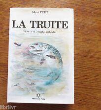 LA TRUITE DE RIVIERE PÊCHE A LA MOUCHE ARTIFICIELLE A. Petit Rare