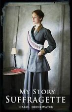 My Story - Suffragette by Carol Drinkwater (Paperback, 2015)
