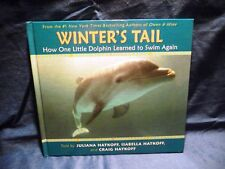 Winter's Tail How One Little Dolphin Learned to Swim Again, Paperback,