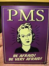 Tin Sign- PMS Be Afraid Be Very Afraid
