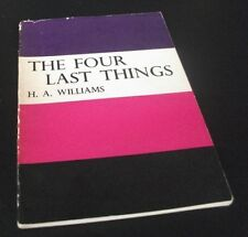 H.A. Williams: THE FOUR LAST THINGS. AR Mowbray, 1962.