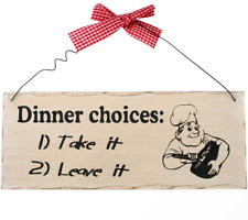 Funny Wooden Shabby Chic Wall Plaque Sign Two Dinner Choices 10 X 25 Cm