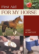 NEW BOOK First Aid for My Horse - Anke Rusbuldt PAPERBACK