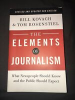 The Elements of Journalism : What Newspeople Should Know and the Public...