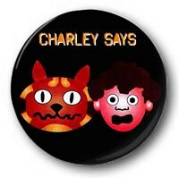 """Charley Says  25mm 1"""" Button Badge - Kids Retro TV 70's 80's public information"""