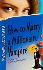 How To Marry a Millionaire Vampire (Love at Stake) - New Book Sparks, Kerrelyn