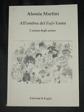 """ALESSIA MARTINI """" ALL'OMBRA DEL FUJI-YAMA L'ANIMA DEGLI ANIME """" IL FOGLIO 2004"""