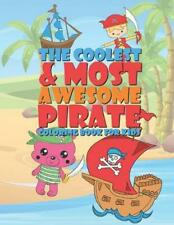 The Coolest & Most Awesome Pirate Coloring Book for Kids: 25 Fun Designs for Boy